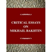 Critical Essays on Mikhail Bakhtin by Caryl Emerson