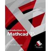 Introduction to Mathcad 15 by Ronald W. Larsen