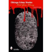 Chicago Crime Stories by Bryan W. Alaspa
