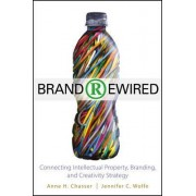 Brand Rewired by Anne H. Chasser