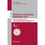Advances in Cryptology Eurocrypt 2016: 35th Annual International Conference on the Theory and Applications of Cryptographic Techniques, Vienna, Austri