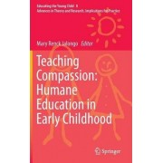 Teaching Compassion - Humane Education in Early Childhood by Mary Renck Jalongo