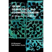 Islam, Democracy, and Cosmopolitanism: At Home and in the World