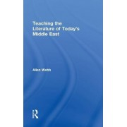 Teaching the Literature of Today's Middle East by Allen Webb