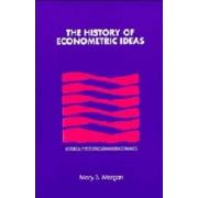 The History of Econometric Ideas by Mary S. Morgan