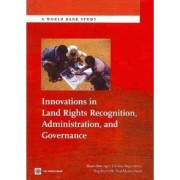 Innovations in Land Rights Recognition, Administration and Governance by Klaus Deininger
