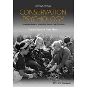 Conservation Psychology - Understanding and Promoting Human Care for Nature, 2E by Susan Clayton