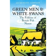 Green Men & White Swans by Jacqueline Simpson