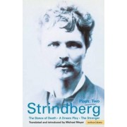 Strindberg Plays: Dream Play, Dance of Death, The Stronger v.2 by August Strindberg