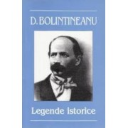 Legende istorice Ed. 2008 - Dimitrie Bolintineanu