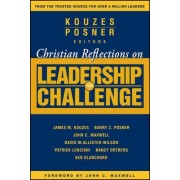 Christian Reflections on the Leadership Challenge by James M. Kouzes