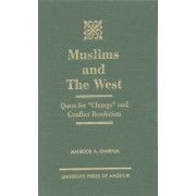 Muslims and the West by Mahboob A. Khawaja