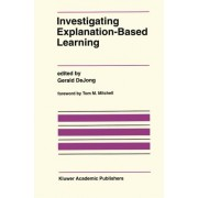 Investigating Explanation-based Learning by Gerald De Jong