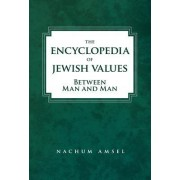 The Encyclopedia of Jewish Values: Between Man and Man