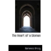 The Heart of a Woman by Baroness Emmuska Orczy