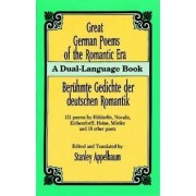 Great German Poems of the Romantic Era by Stanley Appelbaum
