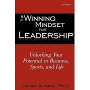 The Winning Mindset for Leadership by Ph D Dennis Alimena