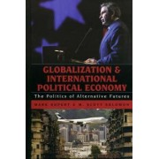 Globalization and International Political Economy by Mark Rupert