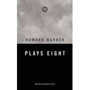 Barker: Plays Eight by Howard Barker