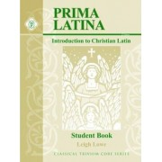 Prima Latina Student Book Grades K-4 2nd Edition by Leigh Lowe