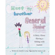 Meet My Brother General Junior: A Story about Having a Sibling with Autism