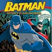 Batman Classic: Gotham's Villains Unleashed! by John Sazaklis