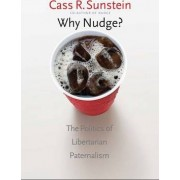 Why Nudge? by Cass R. Sunstein