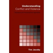 Understanding Conflict and Violence by Tim Jacoby