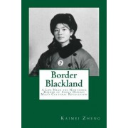 Border Blackland: A Life Near the Northern Border of China During Mao's Cultural Revolution
