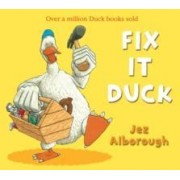 Fix-it Duck by Jez Alborough