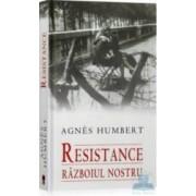 Resistance. razboiul nostru - Agnes Humbert