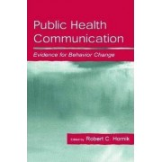 Public Health Communication by Robert C. Hornik