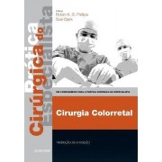 Colorectal Surgery - Print & E-Book by Robin K. S. Phillips