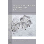 The Call of the Wild and White Fang (Barnes & Noble Classics Series) by Jack London