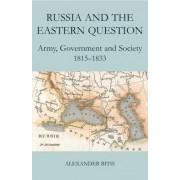 Russia and the Eastern Question by Alexander Bitis
