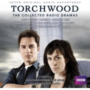 Torchwood: The Collected Radio Dramas by Joseph Lidster