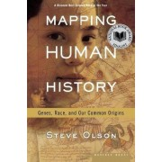 Mapping Human History: Discovering the Past through Our Genes by Steve Olson