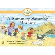 A Summery Saturday Morning, by Margaret Mahy