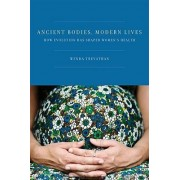 Ancient Bodies, Modern Lives by Wenda R. Trevathan