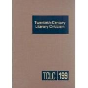Twentieth-Century Literary Criticism, Volume 199 by Thomas J Schoenberg