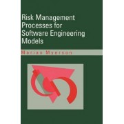 Risk Management Processes for Software Engineering Models by Marian Myerson