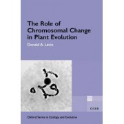 The Role of Chromosomal Change in Plant Evolution by Donald A. Levin