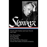 John Steinbeck: Travels with Charley and Later Novels, 1947-1962 by John Steinbeck