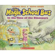 The Magic School Bus in the Time of Dinosaurs by Joanna Cole