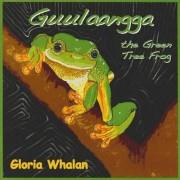 Guulaangga the Green Tree Frog by Whalan