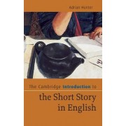 The Cambridge Introduction to the Short Story in English by Adrian Hunter