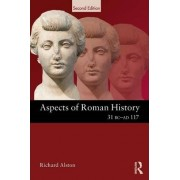 Aspects of Roman History 31 BC-AD 117 by Richard Alston