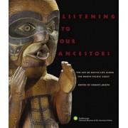 Listening to Our Ancestors by Robert Joseph
