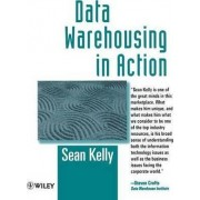 Data Warehousing in Action by Sean Kelly