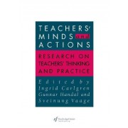 Teachers' Minds and Actions by Gunnar Handal